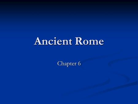 Ancient Rome Chapter 6.