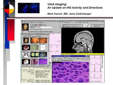 VistA Imaging: An Update on IHS Activity and Directions Mark Carroll, MD; Janis Sollenbarger.