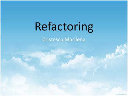 Refactoring Cristescu Marilena. Definitions Loose Usage: Reorganize a program(or something) As a noun: a change made to the internal structure of some.