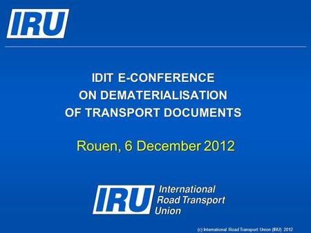 IDIT E-CONFERENCE ON DEMATERIALISATION OF TRANSPORT DOCUMENTS