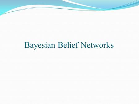 Bayesian Belief Networks. What does it mean for two variables to be independent? Consider a multidimensional distribution p(x). If for two features we.