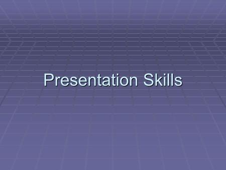 Presentation Skills Presentation: Definition Something presented : as Something presented : as a : a symbol or image that represents something b : something.