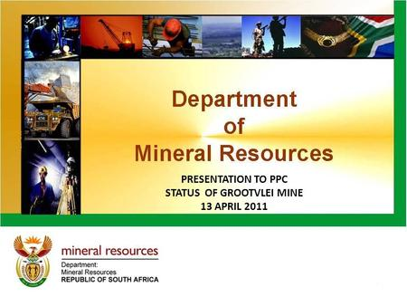 PRESENTATION TO PPC STATUS OF GROOTVLEI MINE 13 APRIL 2011.