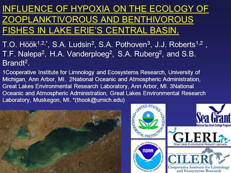 INFLUENCE OF HYPOXIA ON THE ECOLOGY OF ZOOPLANKTIVOROUS AND BENTHIVOROUS FISHES IN LAKE ERIE'S CENTRAL BASIN. T.O. Höök 1,2,*, S.A. Ludsin 2, S.A. Pothoven.
