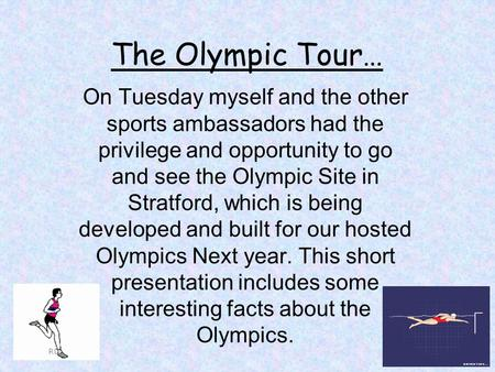 The Olympic Tour… On Tuesday myself and the other sports ambassadors had the privilege and opportunity to go and see the Olympic Site in Stratford, which.