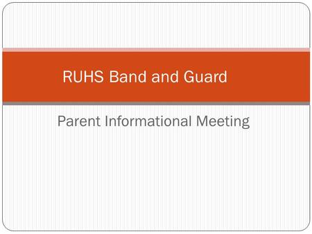 Parent Informational Meeting RUHS Band and Guard.