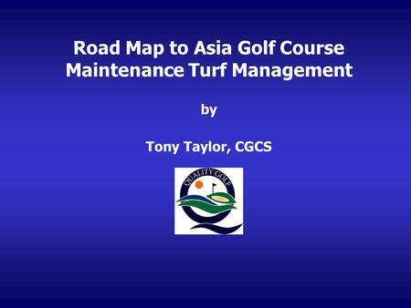 Road Map to Asia Golf Course Maintenance Turf Management by Tony Taylor, CGCS.