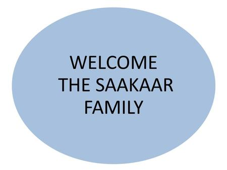 WELCOME THE SAAKAAR FAMILY BUSINESS OF YOUR DAILY NEED PRODUCTS.