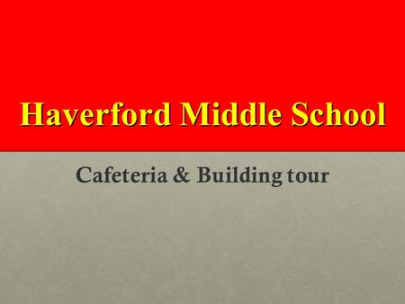 Haverford Middle School Cafeteria & Building tour.