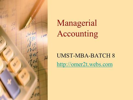 Managerial Accounting UMST-MBA-BATCH 8