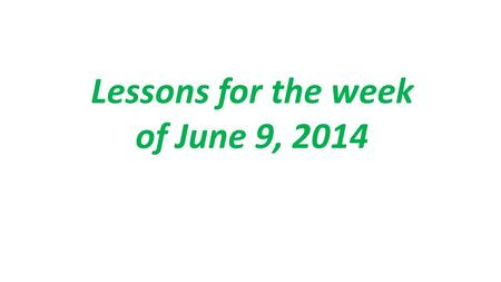 Lessons for the week of June 9, 2014. Today: Step 1: ALL group members must read the assigned primary document Step 2: Divide up roles. Here are the tasks.