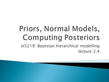 St5219: Bayesian hierarchical modelling lecture 2.4.