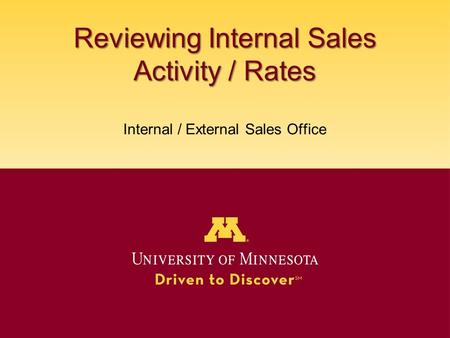 Reviewing Internal Sales Activity / Rates Reviewing Internal Sales Activity / Rates Internal / External Sales Office.