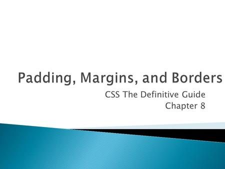 CSS The Definitive Guide Chapter 8.  Allows one to define borders for  paragraphs  headings  divs  anchors  images  and more.