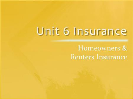 Homeowners Insurance: The Basics Mobile Home Apartment House Condominium.