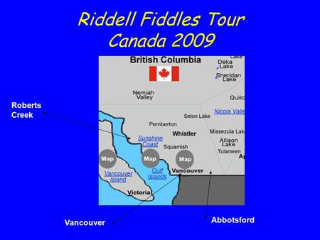 Riddell Fiddles Tour Canada 2009 Roberts Creek Vancouver Abbotsford.