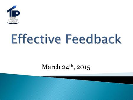 Effective Feedback March 24th, 2015.