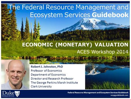 Federal Resource Management and Ecosystem Services Guidebook nespguidebook.com The Federal Resource Management and Ecosystem Services Guidebook ECONOMIC.