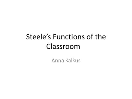 Steele's Functions of the Classroom