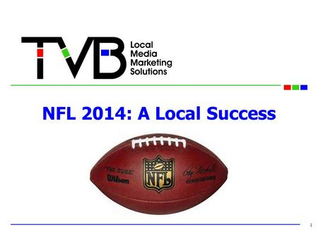 NFL 2014: A Local Success 1. BackgroundBackground 2 On February 5, 2014, in a partnership with CBS Sports, CBS announced that it would air Thursday night.