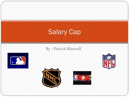 By : Patrick Maxwell Salary Cap. A salary cap is the limited amount of money that teams can spend on players contracts. This helps maintain the competitive.
