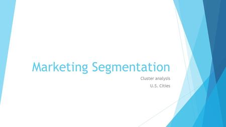 Marketing Segmentation Cluster analysis U.S. Cities.