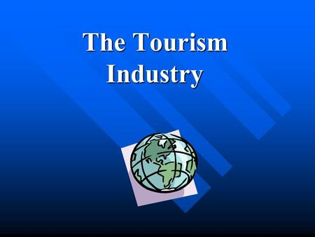 The Tourism Industry. Terms Traveller-Anyone on a trip Traveller-Anyone on a trip anywhere, whatever the length or purpose Visitor- someone engaged in.
