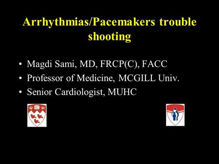 Arrhythmias/Pacemakers trouble shooting