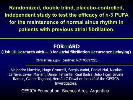 Randomized, double blind, placebo-controlled, independent study to test the efficacy of n-3 PUFA for the maintenance of normal sinus rhythm in patients.