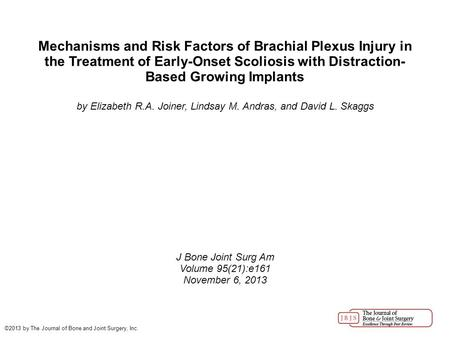 Mechanisms and Risk Factors of Brachial Plexus Injury in the Treatment of Early-Onset Scoliosis with Distraction- Based Growing Implants by Elizabeth R.A.