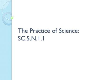 The Practice of Science: SC.5.N.1.1