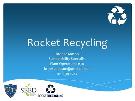 Rocket Recycling Brooke Mason Sustainability Specialist Plant Operations 1170 419-530-1042.