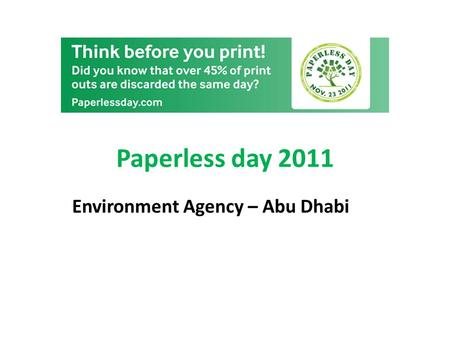 Paperless day 2011 Environment Agency – Abu Dhabi.