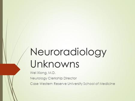 Neuroradiology Unknowns