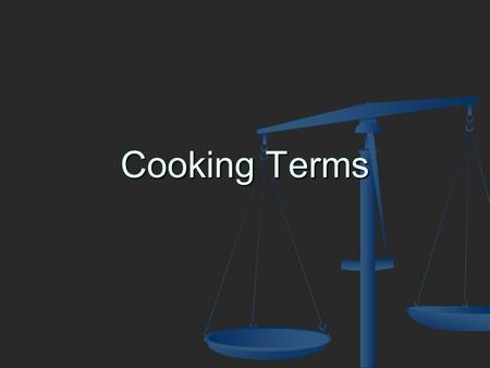 Cooking Terms. Bake To cook by dry heat, usually in an oven. To cook by dry heat, usually in an oven.