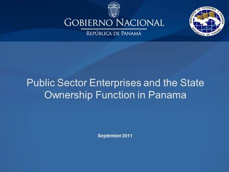 Public Sector Enterprises and the State Ownership Function in Panama September 2011.