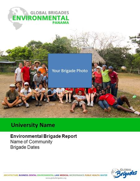 11 University Name Environmental Brigade Report Name of Community Brigade Dates Your Brigade Photo.