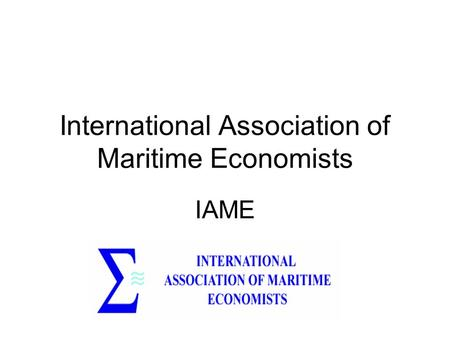 International Association of Maritime Economists IAME.