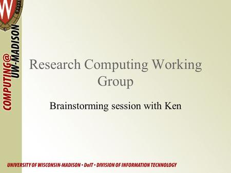 Research Computing Working Group Brainstorming session with Ken.
