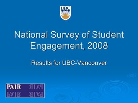National Survey of Student Engagement, 2008 Results for UBC-Vancouver.