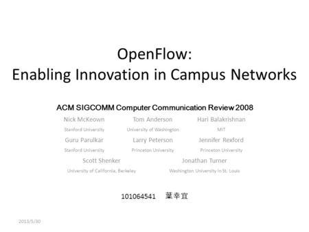 OpenFlow: Enabling Innovation in Campus Networks
