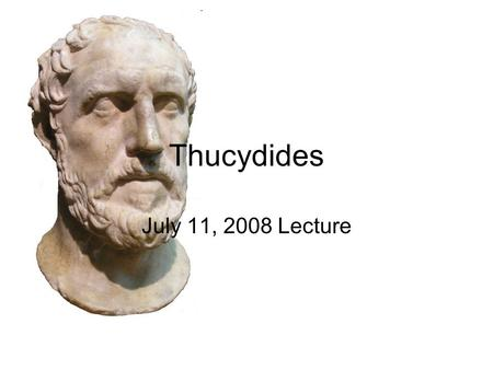 "Thucydides July 11, 2008 Lecture. ""International Relations"" What is ""international relations"" about? –Distinctions between insiders and outsiders –Relationships."