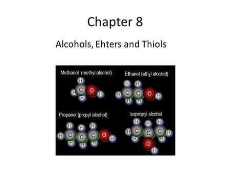 Chapter 8 Alcohols, Ehters and Thiols. Hydroxyl (OH) functional group Oxygen is sp 3 hybridized.