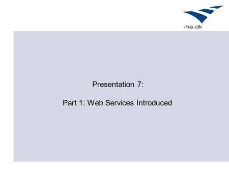 Presentation 7: Part 1: Web Services Introduced. Outline Definition Overview of Web Services Examples Next Time: SOAP & WSDL.