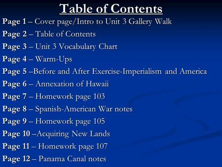 Table of Contents Page 1 – Cover page/Intro to Unit 3 Gallery Walk Page 2 – Table of Contents Page 3 – Unit 3 Vocabulary Chart Page 4 – Warm-Ups Page 5.