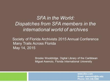SFA in the World: Dispatches from SFA members in the international world of archives Society of Florida Archivists 2015 Annual Conference Many Trails Across.