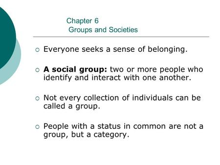 Chapter 6 Groups and Societies