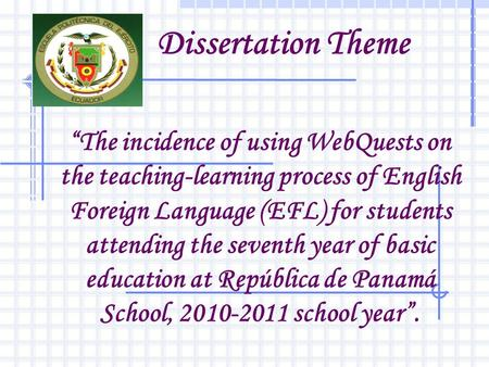 "Dissertation Theme ""The incidence of using WebQuests on the teaching-learning process of English Foreign Language (EFL) for students attending the seventh."
