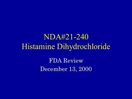 NDA#21-240 Histamine Dihydrochloride FDA Review December 13, 2000.