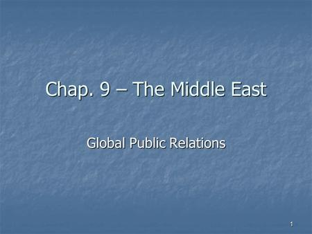 Chap. 9 – The Middle East Global Public Relations 1.